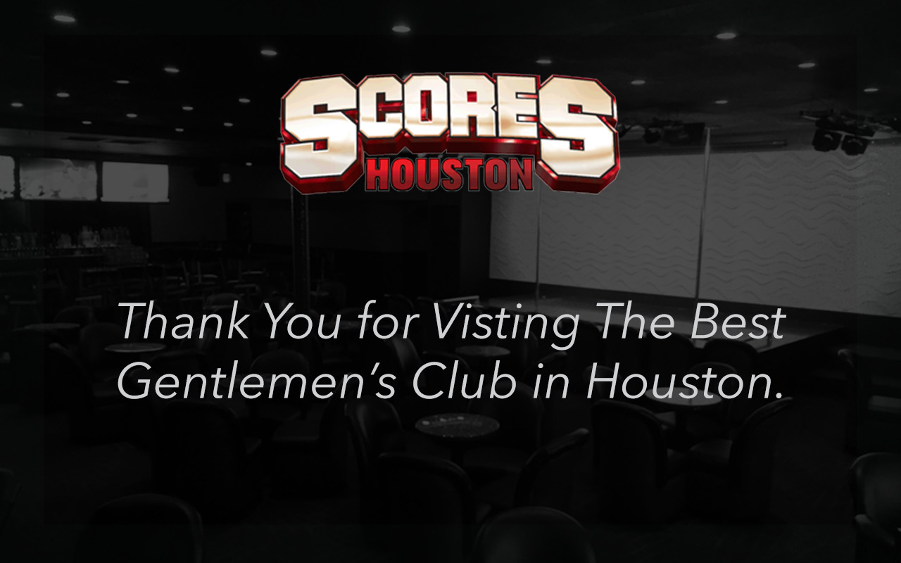 Thank You for Visiting Scores Houston