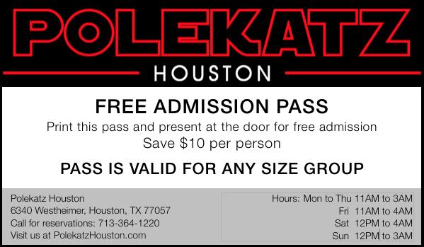 Free Pass to Polekatz Houston